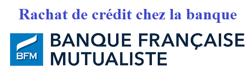 Regroupement de crédit chez BFM